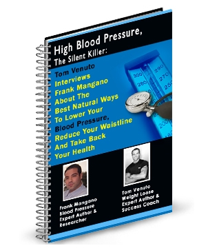 Natural Fitness and Weight Loss Expert Tom Venuto Interviews Natural Health and Hypertension Expert Frank Mangano