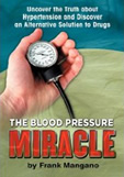 The Blood Pressure Miracle - By Frank Mangano